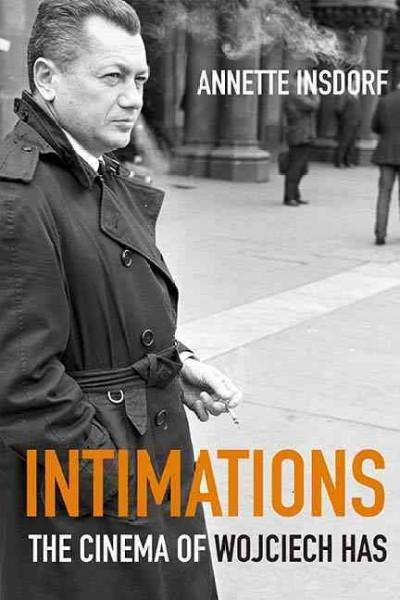 Intimations: The Cinema of Wojciech Has (Hardcover)